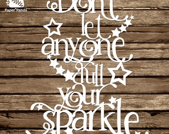 PAPER PANDA Papercut DIY Design Template - 'Don't Let Anyone Dull Your Sparkle'