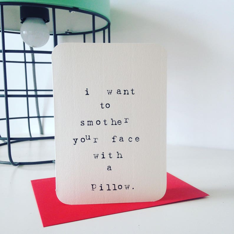 Mardy Mabel Card: i want to smother your face with a pillow. image 0