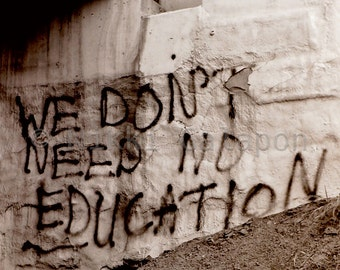 We Don't Need No Education, Black and White Fine Art Photograph