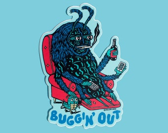 Buggin' Out Sticker
