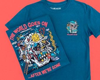 The World Goes On... Blue Killer Acid Tshirt