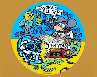 Work All Day Killer Acid Sticker