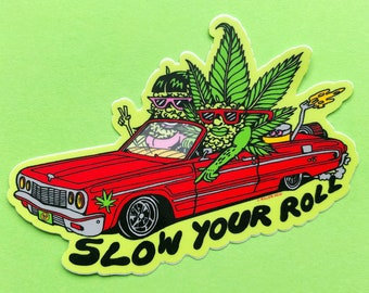 Slow Your Roll Weed Sticker