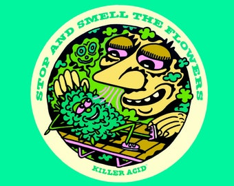 Stop and Smell the Flowers Killer Acid Sticker