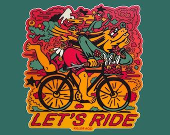 Killer Acid Let's Ride Sticker