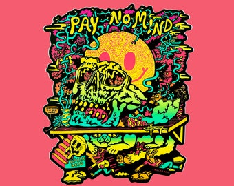 Pay No Mind XL Killer Acid Sticker