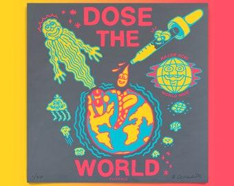 Dose the World Print