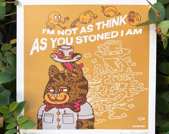Not As Think As You Stoned I Am mini print