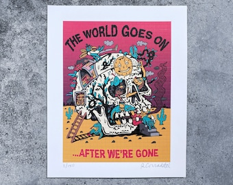 World Goes On After We're Gone Blotter Art Print