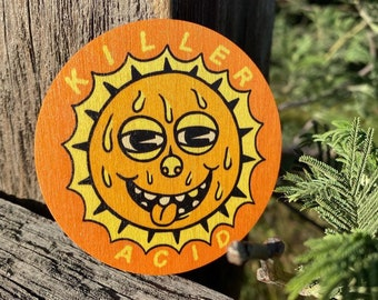 Killer Acid Sun Deluxe Wooden Sticker