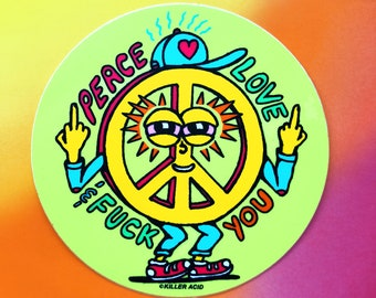 Peace Love & Fuck You (Sticker or Button)