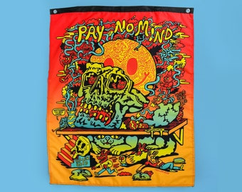 Pay No Mind Killer Acid 38 x 32 inch banner