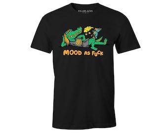 Mood as Fuck T-shirt