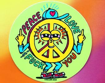 Peace Love & Fuck You Sticker