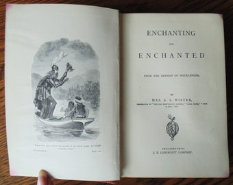 ENCHANTING And ENCHANTED Rare Hardcover Fairy Stories From The German Of Hacklander Translated By Mrs A L Wilter 1870 Nice Condition
