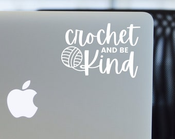 Gift for Crocheters, Gifts for Crafters, Crochet Decal, Yarn Decal, Yarn Lover Decal, Decal for Crocheters, Crochet & Be Kind Decal