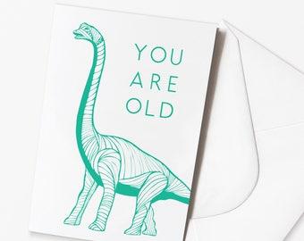 Funny Birthday Card - 'YOU ARE OLD' Dinosaur Card