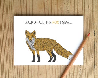 """Funny Fox Pun Card - """"Look at all the Fox I give"""" Fucks Given"""