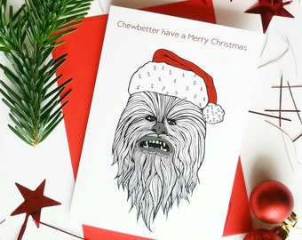 "Funny Star Wars Christmas Card | Chewbacca ""Chewbetter have a Merry Christmas"""
