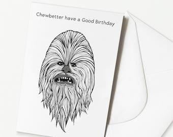 Funny Star Wars Birthday Card - 'Chewbetter have a Good Birthday' Chewbacca Birthday Card