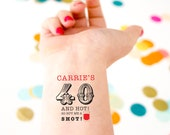 40 and HOT! 40th Birthday Party Custom Temporary Tattoo, 40 & Fabulous, Custom Tattoos, Personalized Tattoos Party Favors, Birthday Tattoos