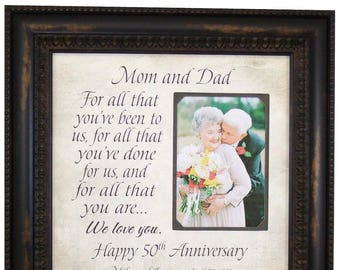 50th Anniversary Gifts, Parents Anniversary Gift, For All That You Have Been To Us, Anniversary Frame, Anniversary Gift for Parents, 16x16