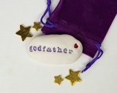 Godfather Gift Pebble ceramic message pebble Godparent gift white stone