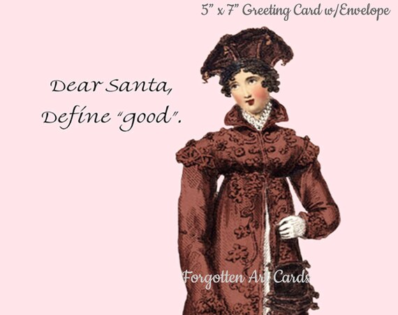 "Dear SANTA, DEFINE GOOD - Phasing Out All Forgotten Art Cards! 5"" x 7"" Greeting Card with Envelope (Blank Inside) Get 'em B4 They're Gone!"