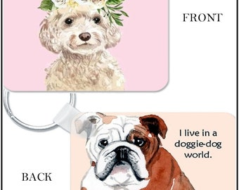 """DOUBLE-SIDED KEYRING! """"If You Can Be Only One Thing In This Life - Be Kind"""" & """"I Live In A Doggie-Dog World."""""""