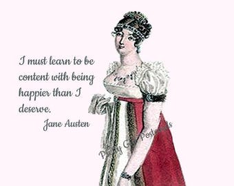 """JANE AUSTEN POSTCARD! """"I Must Learn To Be Content With Being Happier Than I Deserve."""""""