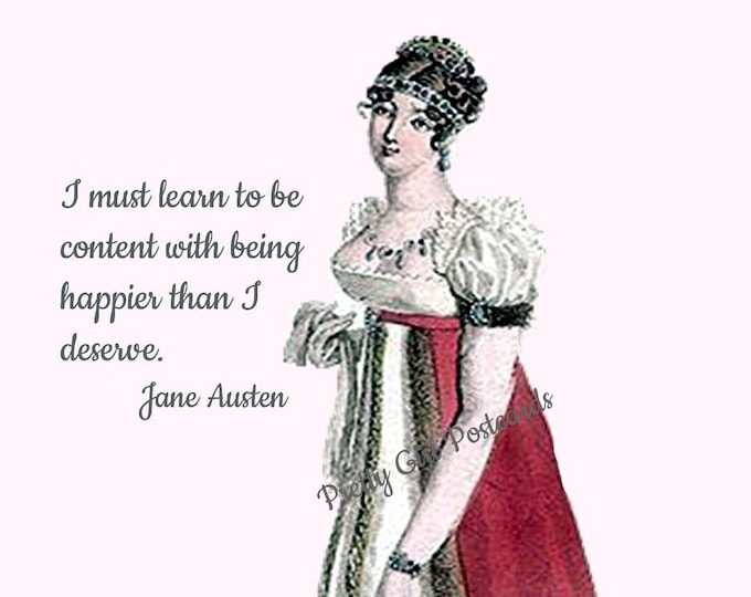 "JANE AUSTEN POSTCARD! ""I Must Learn To Be Content With Being Happier Than I Deserve."""