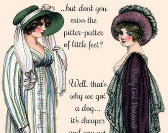 But don't you MISS the PITTER-PATTER of little feet? / Well, that's why we got a dog... it's cheaper and you get more feet.