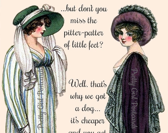 """Funny Postcard """"...But Don't You Miss The Pitter-Patter Of Little Feet? That's Why We Got A Dog... It's Cheaper And You Get More Feet."""""""