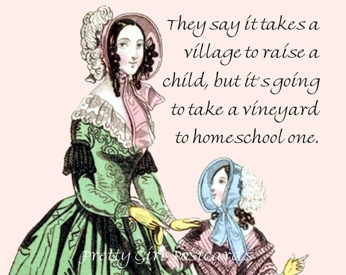 TAKES A VILLAGE Postcard, They Say It Takes A Village To Raise A Child, It's Going To Take A Vineyard To Homeschool One. Funny Wine Postcard