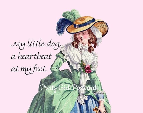 "Sweet Little Dog Postcard ""My Little Dog, A Heartbeat At My Feet"" 4"" x 6"" Postcard Marie Antoinette Fashion Era by Pretty Girl Postcards"