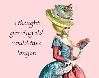 """Satire About """"GROWING OLD"""" Postcard!  Buy Any 3 Postcards Get 1 FREE! """"I Thought Growing Old Would Take Longer."""""""