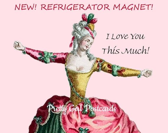 Fridge Magnet. Refrigerator Magnet. I Love You This Much. Dancer. Marie Antoinette. Marie Antoinette Card. Postcard. Pink. Gold. Love.