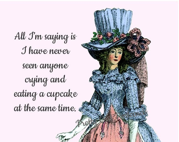 "ON SALE NOW! ""All I'm Saying Is I Have Never Seen Anyone Crying And Eating A Cupcake At The Same Time"" Funny Postcard Birthday Cake Cupcakes"