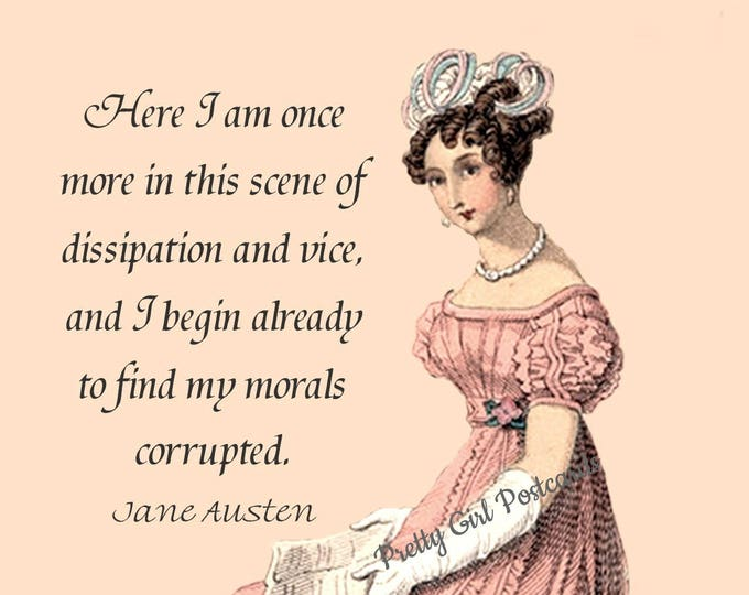 "JANE AUSTEN POSTCARD! ""Here I Am Once More In This Scene Of Dissipation And Vice, And I Begin Already To Find My Morals Corrupted."""