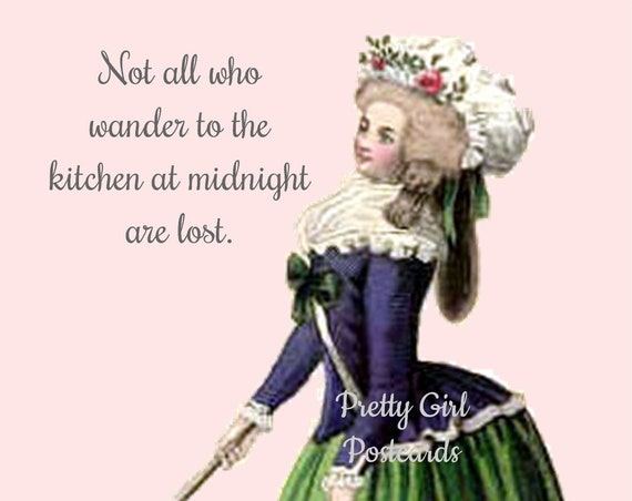 Not All Who Wander To The Kitchen At Midnight Are Lost - Marie Antoinette Midnight Snack Postcard Greeting Card Pretty Girl Postcards