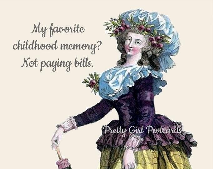 "CHILDHOOD MEMORIES POSTCARD! ""My Favorite Childhood Memory? Not  Paying Bills."""