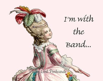 """CALLING ALL GROUPIES! """"I'm With The Band..."""" Hilariously Funny Postcard for Fans, Music Aficionados, Band Followers, Pretty Girl Postcards"""