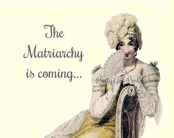 "Marie Antoinette Postcard Witty Political Quote Greeting Card ""The Matriarchy Is Coming..."" Funny Sayings (but true!) Pretty Girl Postcards"