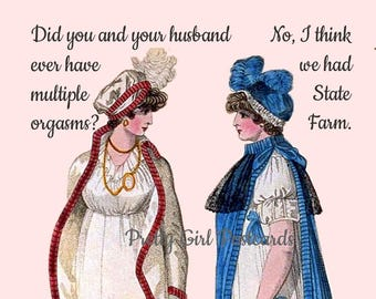 """Funny Postcard!  Buy Any 3 Postcards Get 1 FREE! """"Did You And Your Husband Ever Have Multiple Orgasms?"""" -- """"No, I Think We Had State Farm."""""""