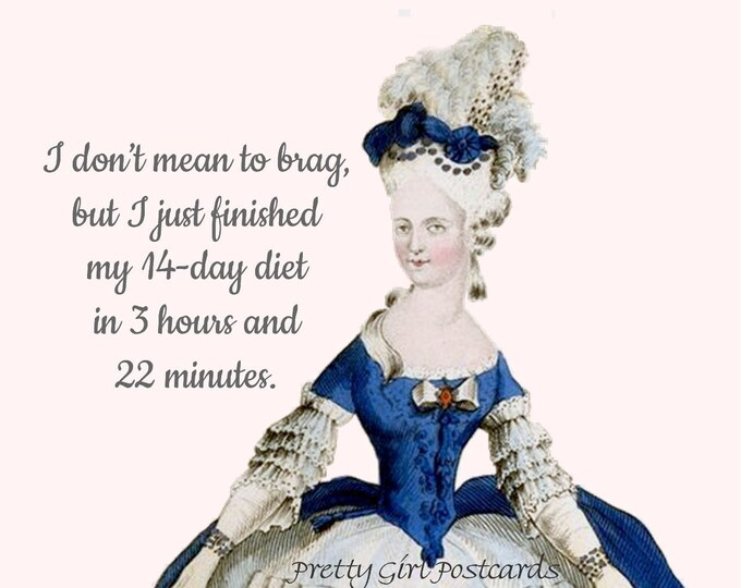 "FUN DIETING POSTCARD! ""I don't mean to brag, but I just finished my 14-day diet in 3 hours and 22 minutes."""