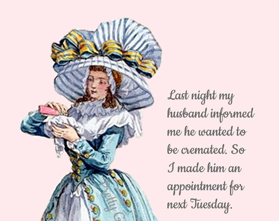 "Funny Greeting Post Card ""Last Night My Husband Informed Me He Wanted To Be Cremated..."" Marie Antoinette Card Pretty Girl Postcards"