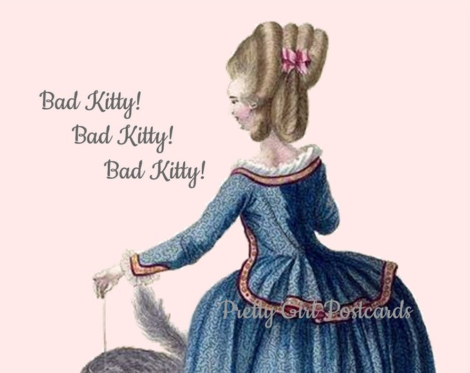 Funny Cat Card, Bad Kitty! Bad Kitty! Bad Kitty! Postcard, Cats and Kittens, Marie Antoinette, Pretty Girl Postcards