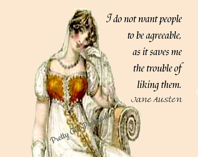 "JANE AUSTEN POSTCARD! ""I Do Not Want People To Be Agreeable, As It Saves Me The Trouble Of Liking Them."""