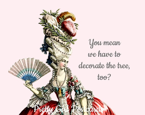 "The Queen Wants To Know... ""You Mean We Have To Decorate The Tree, Too?"" Sweet and Sassy Merry Christmas Tree Postcard To Make You LOL!"