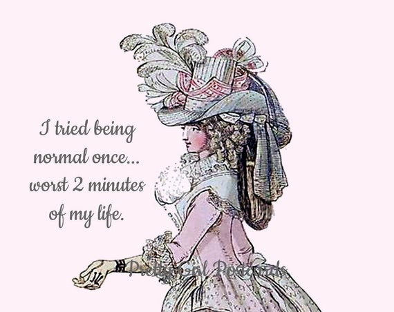 "Funny Greeting Postcard ""I Tried Being Normal Once... Worst 2 Minutes Of My Life"" Marie Antoinette Card Pretty Girl Postcards"